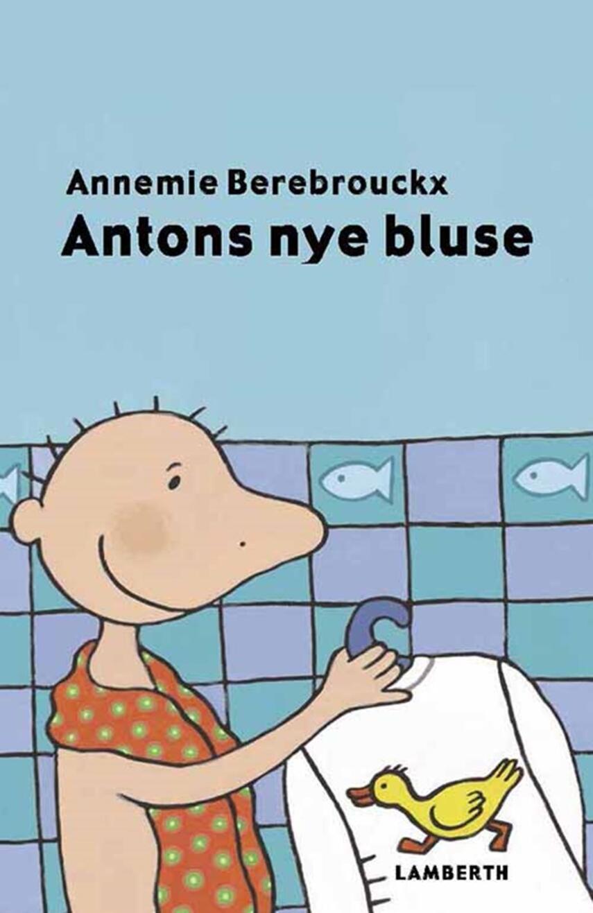 Annemie Berebrouckx: Antons nye bluse