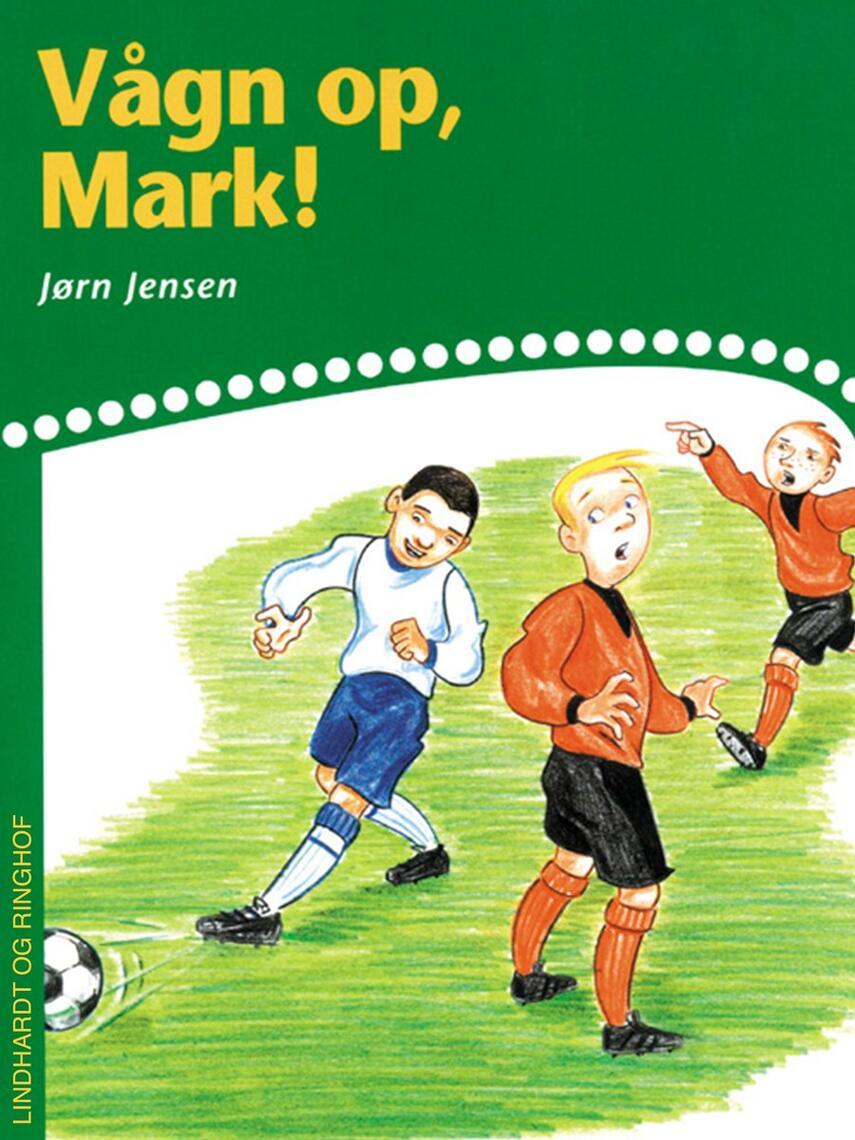 Jørn Jensen (f. 1946): Vågn op, Mark!