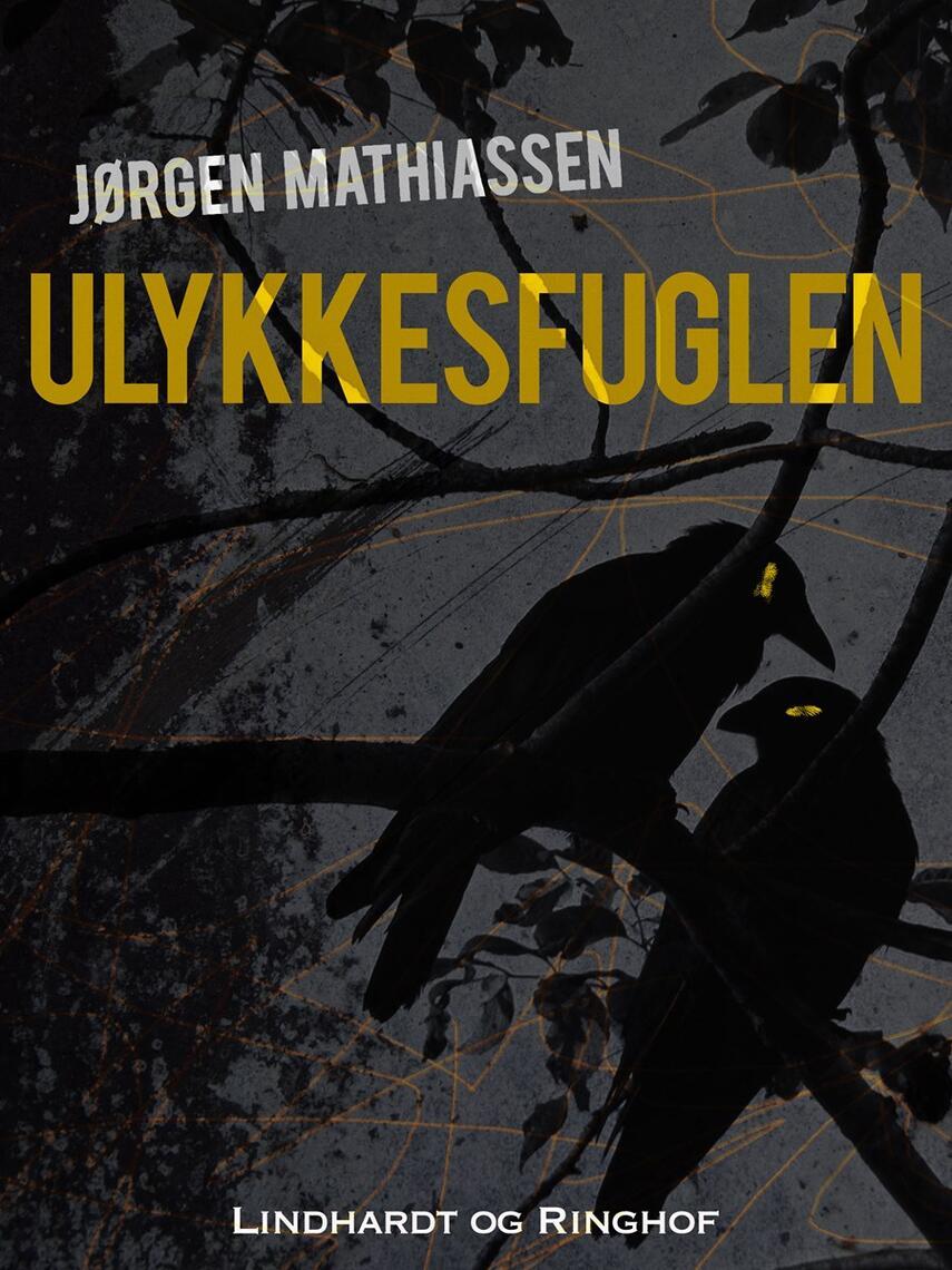 Jørgen Mathiassen: Ulykkesfuglen