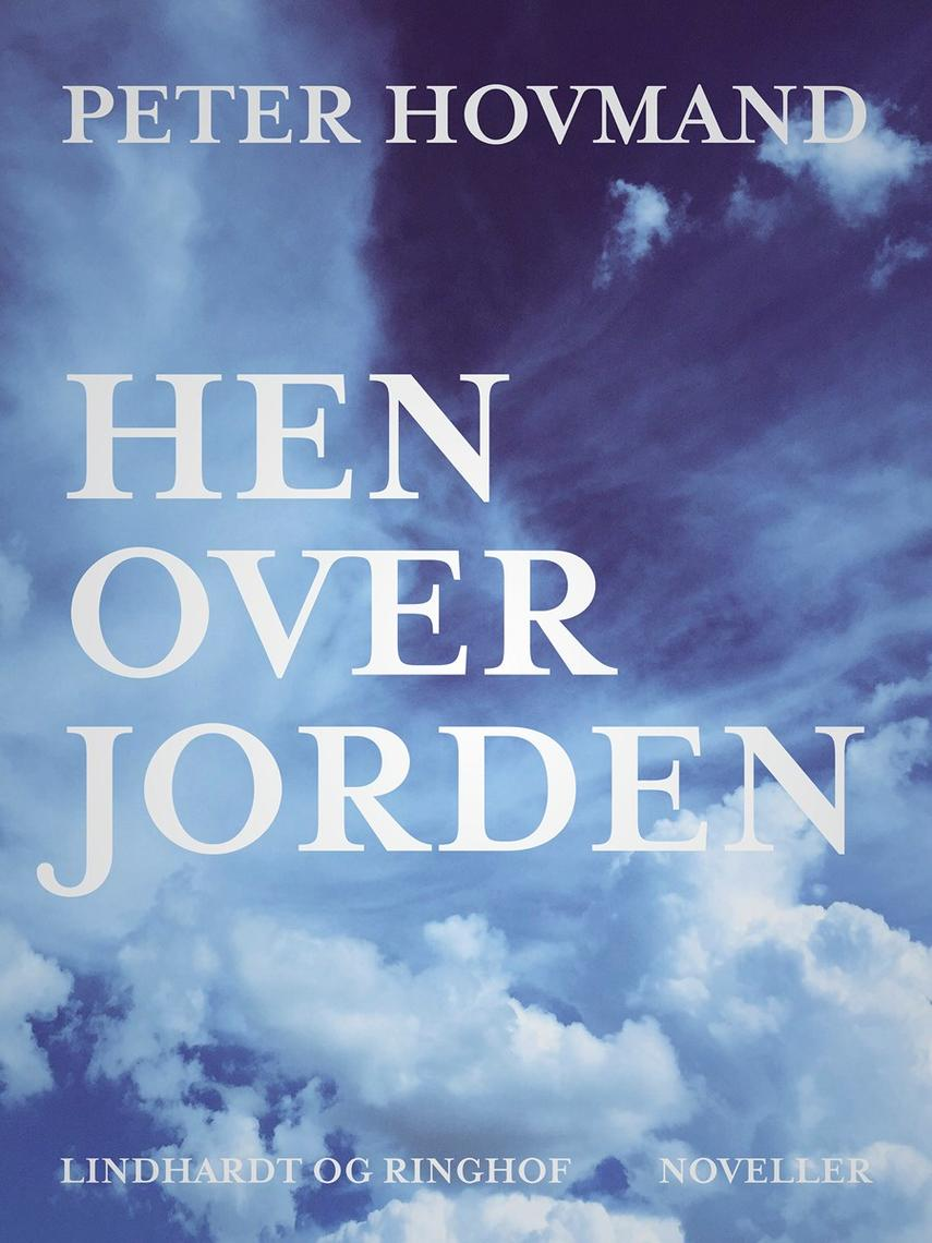 Peter Hovmand: Hen over jorden