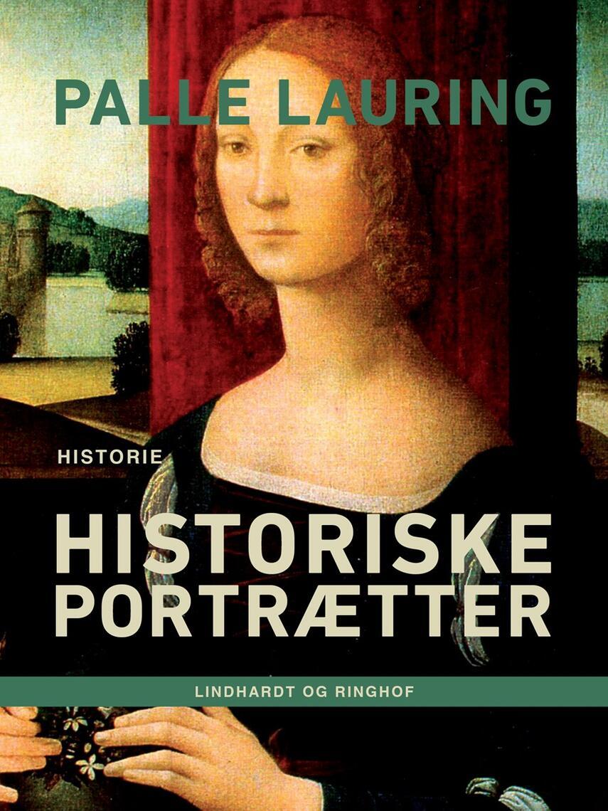 Palle Lauring: Historiske portrætter