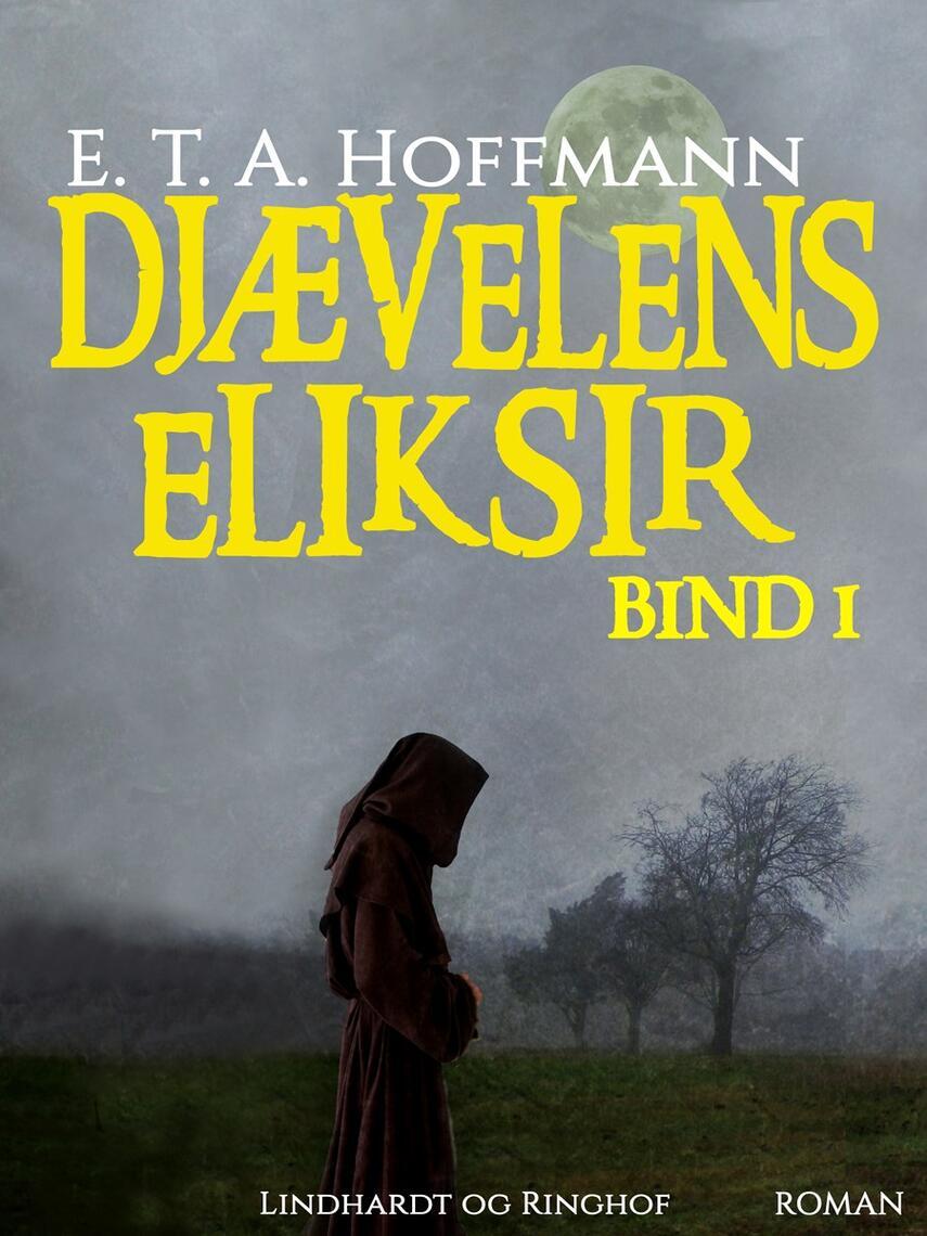 E. T. A. Hoffmann: Djævelens eliksir. Bind 1, roman (Ved Mogens Boisen)