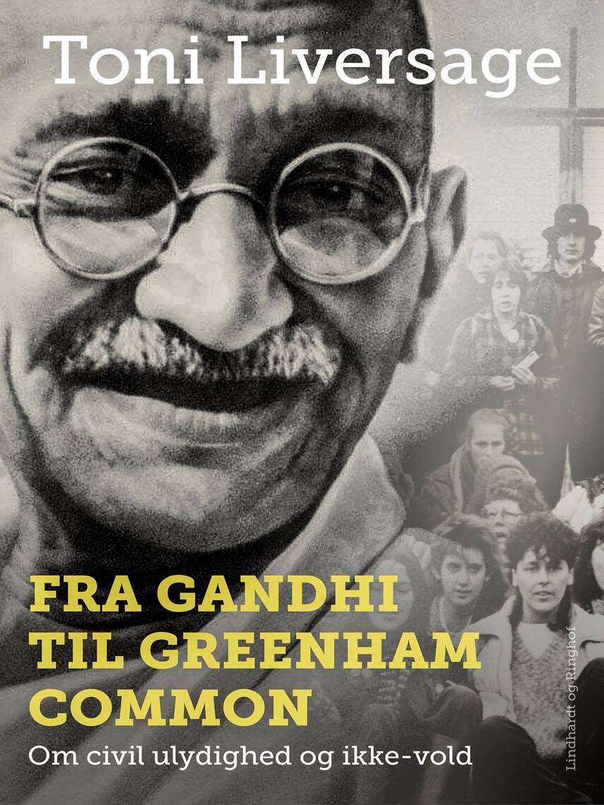 : Fra Gandhi til Greenham Common: Om civil ulydighed og ikke-vold