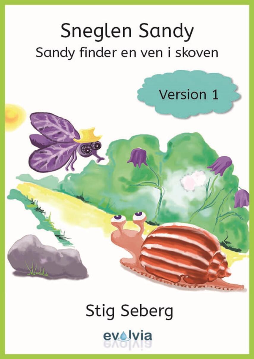 Stig Seberg: Sneglen Sandy - Sandy finder en ven i skoven - version 1