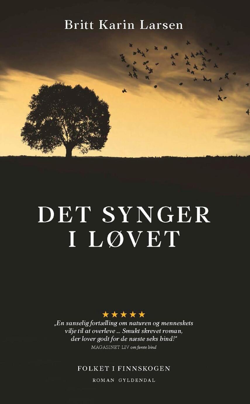 Britt Karin Larsen (f. 1945): Det synger i løvet : roman