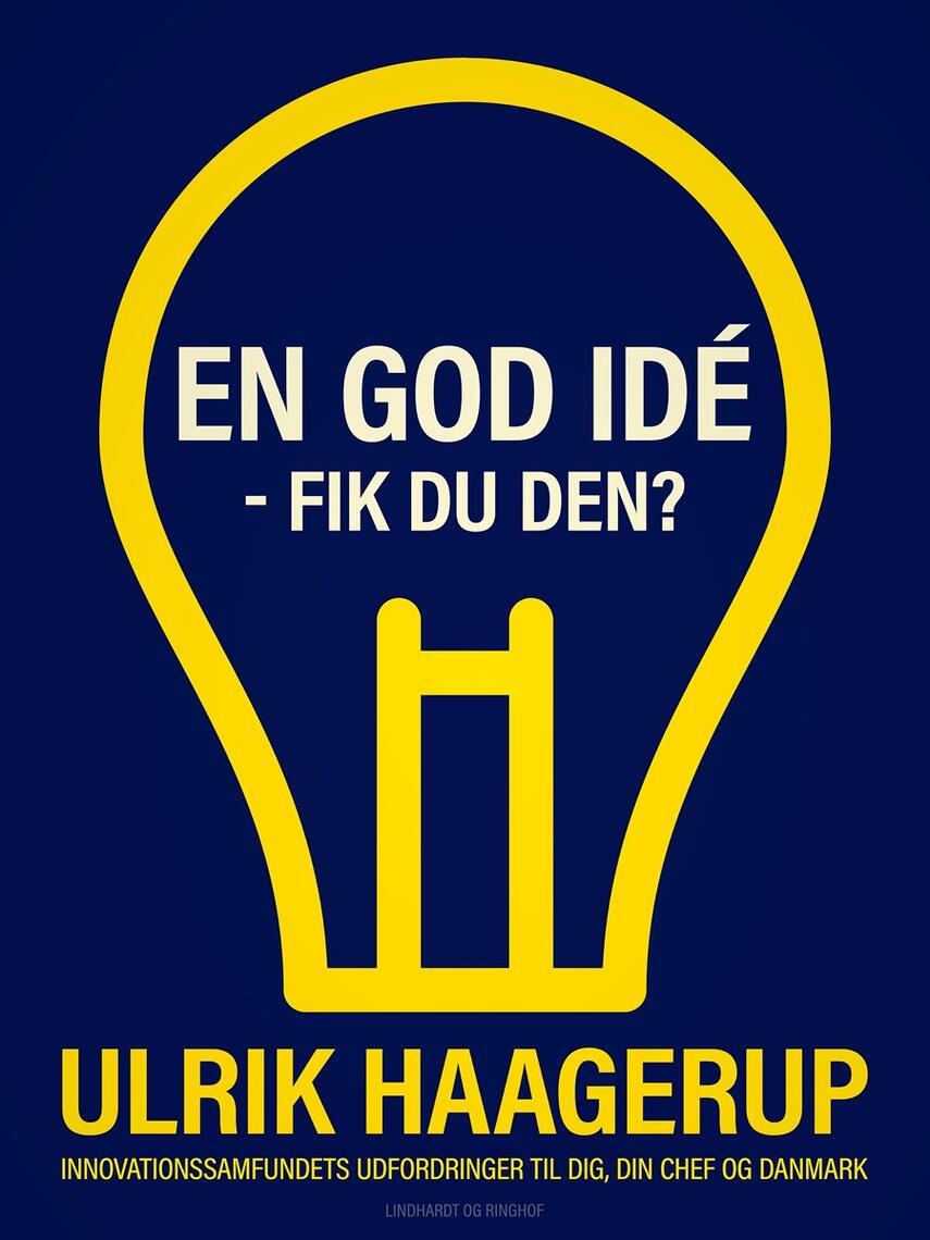 Ulrik Haagerup: En god idé - fik du den?