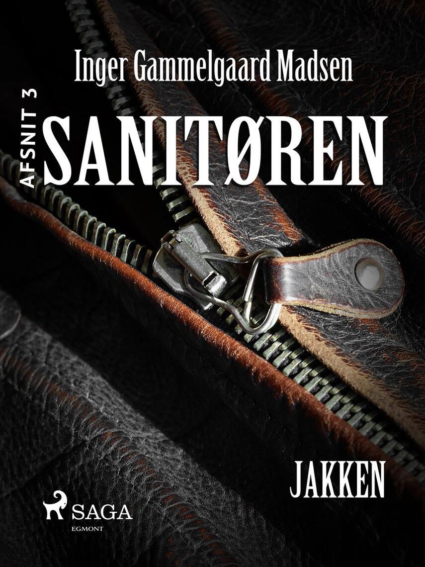 Inger Gammelgaard Madsen: Sanitøren. Afsnit 3, Jakken