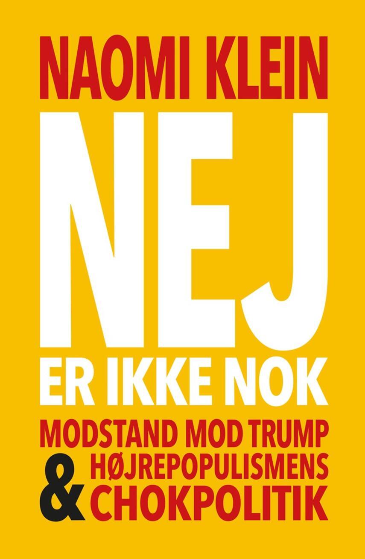 Naomi Klein: Nej er ikke nok : modstand mod Trump & højrepopulismens chokpolitik