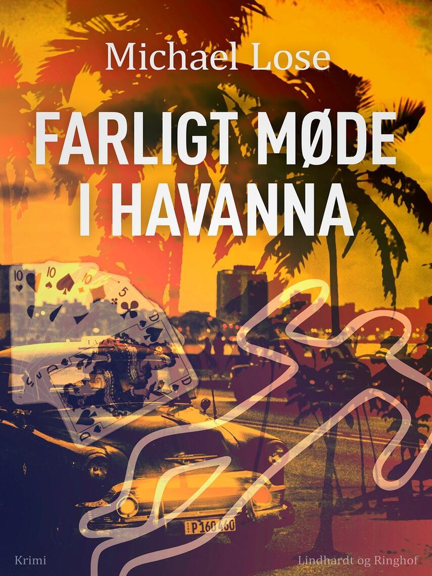 Michael Lose: Farligt møde i Havanna
