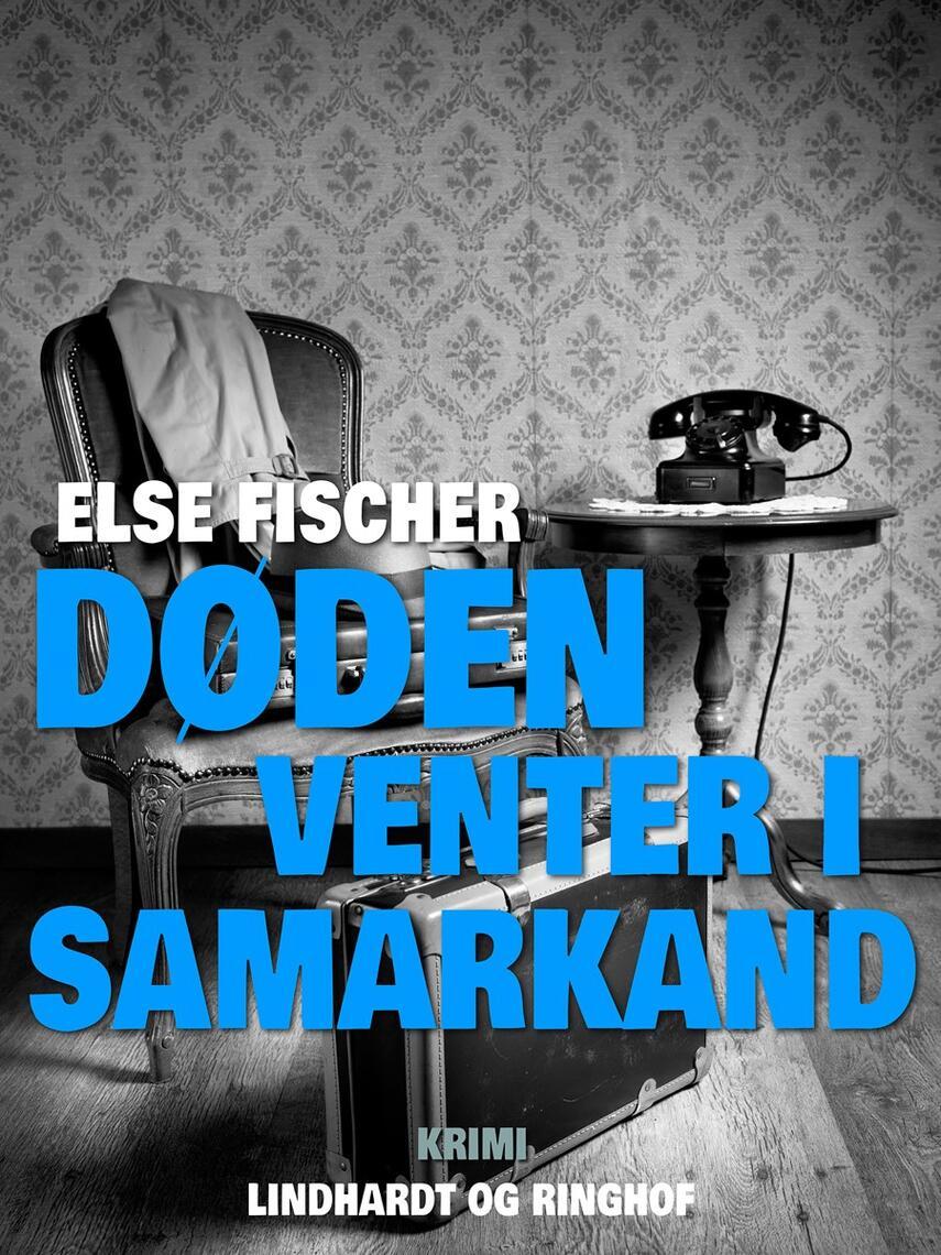 Else Fischer: Døden venter i Samarkand