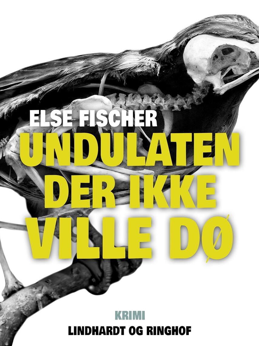 Else Fischer: Undulaten der ikke ville dø