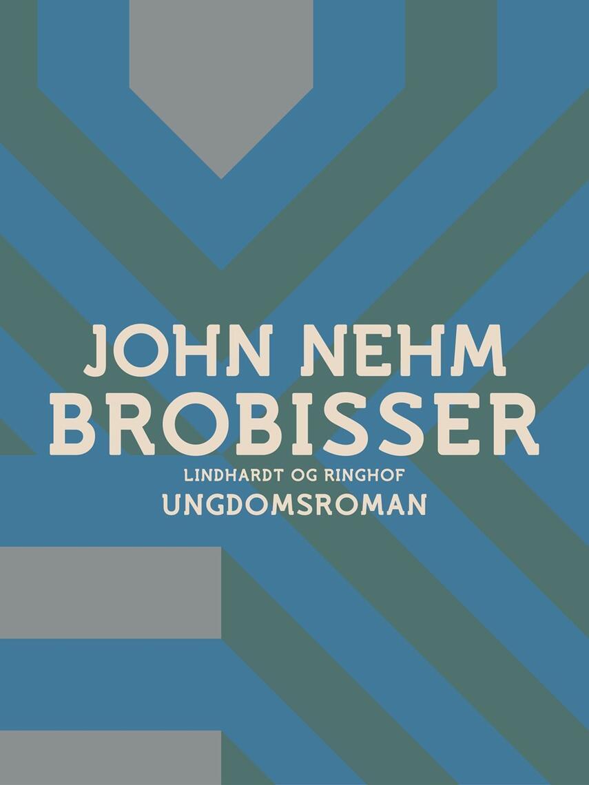 John Nehm: Brobisser