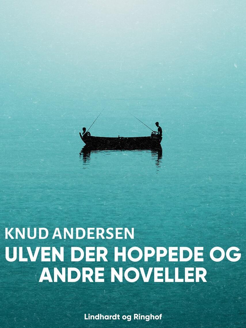 Knud Andersen (f. 1890): Ulven der hoppede og andre noveller