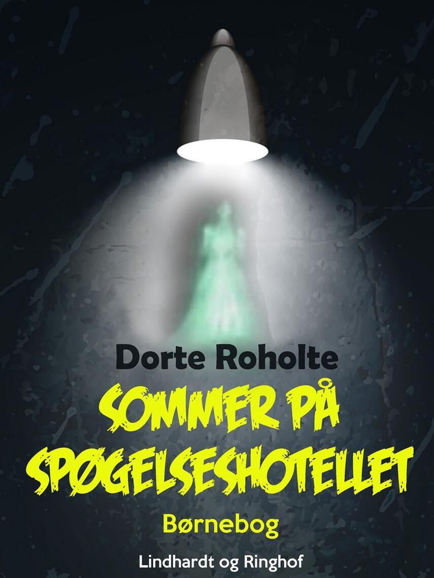Dorte Roholte: Sommer på spøgelseshotellet