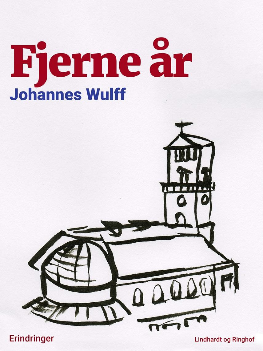 Johannes Wulff: Fjerne år