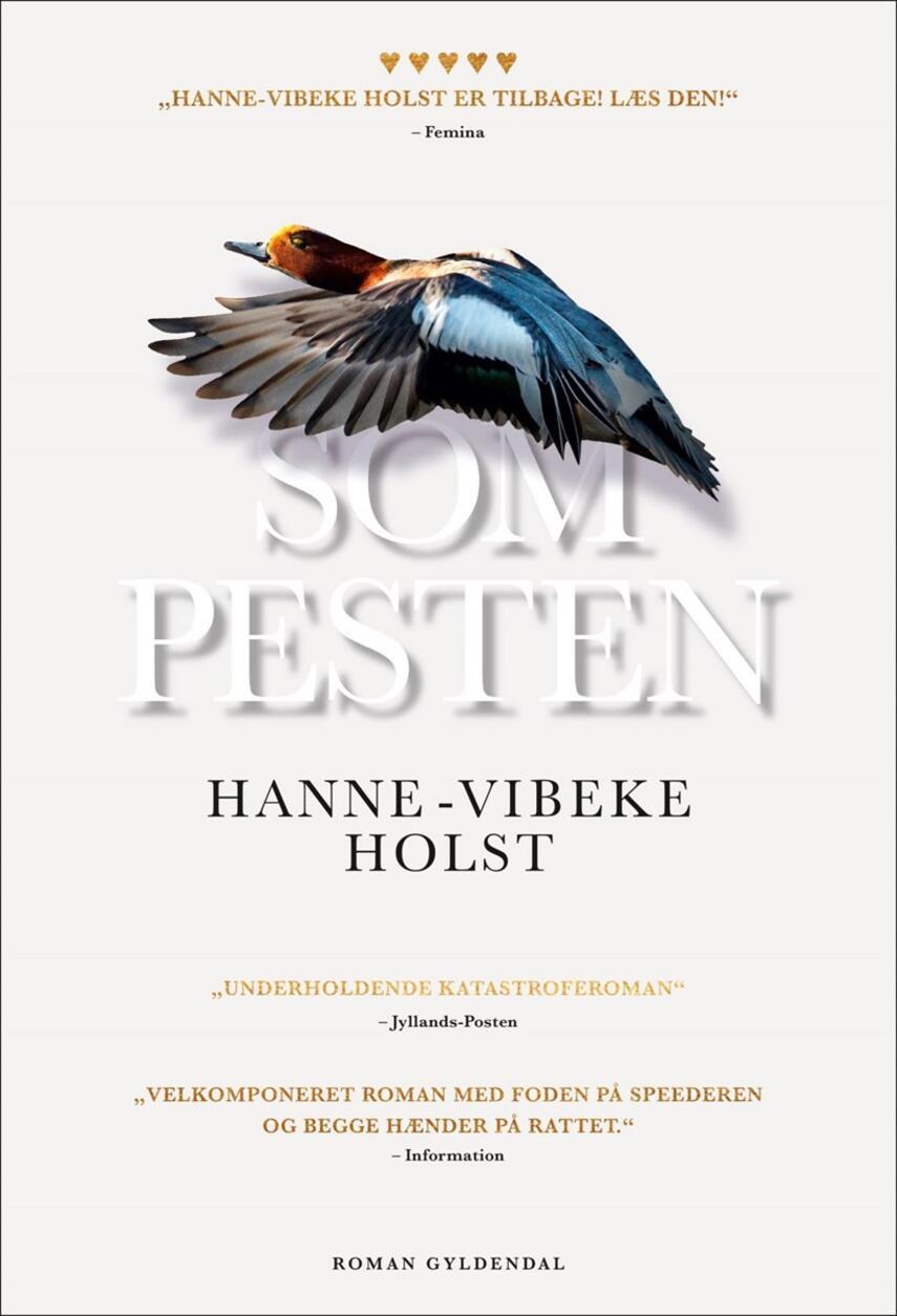 Hanne-Vibeke Holst: Som pesten : roman