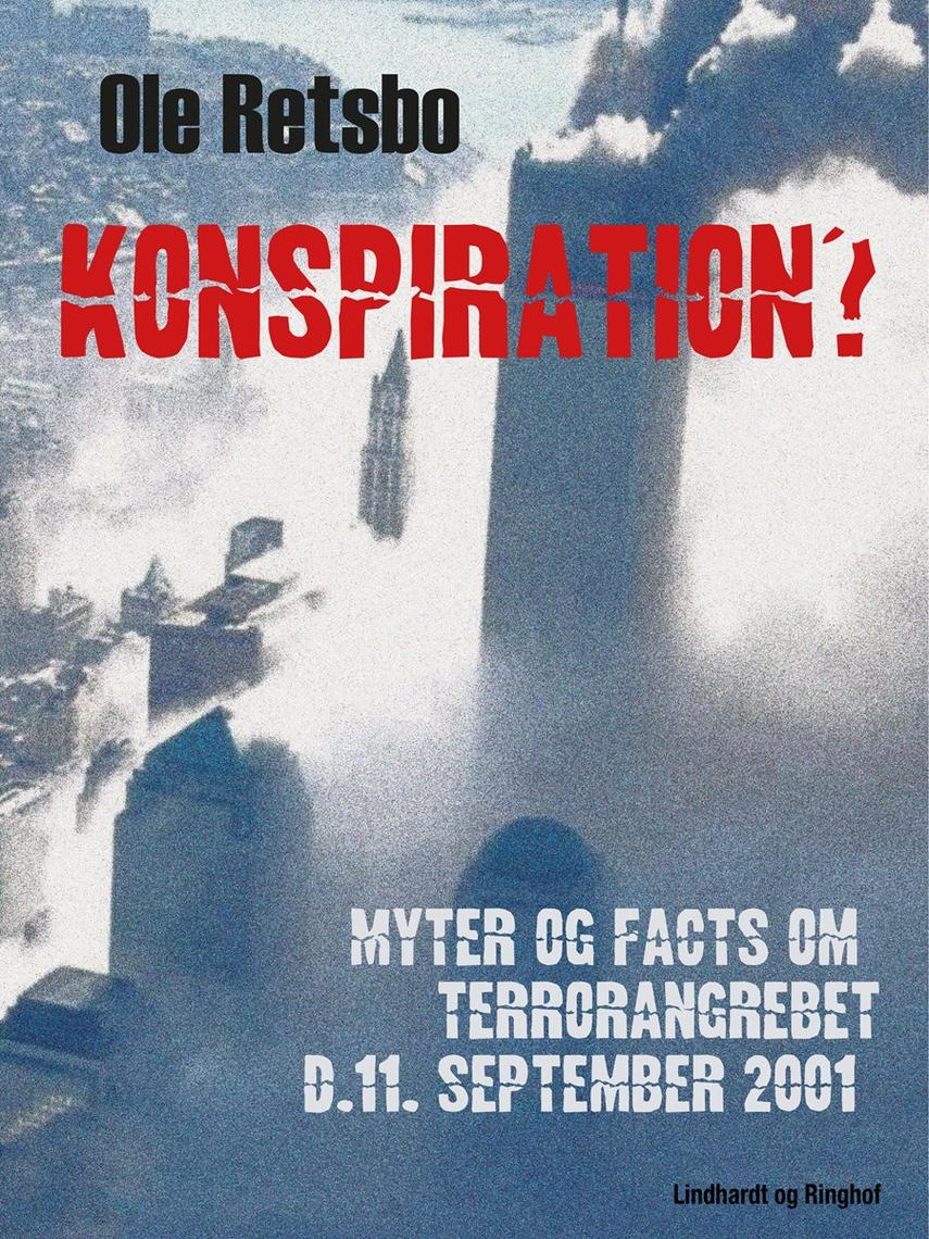 Ole Retsbo: Konspiration? : myter og facts om terrorangrebet d. 11. september 2001
