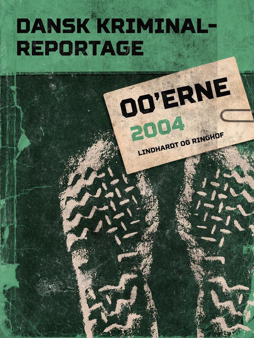 : Dansk kriminalreportage. Årgang 2004