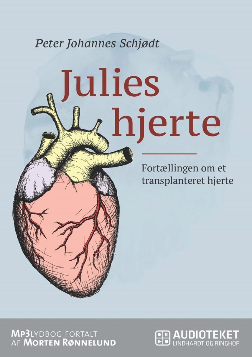 Peter Johannes Schjødt (f. 1957): Julies hjerte : fortællingen om et transplanteret hjerte