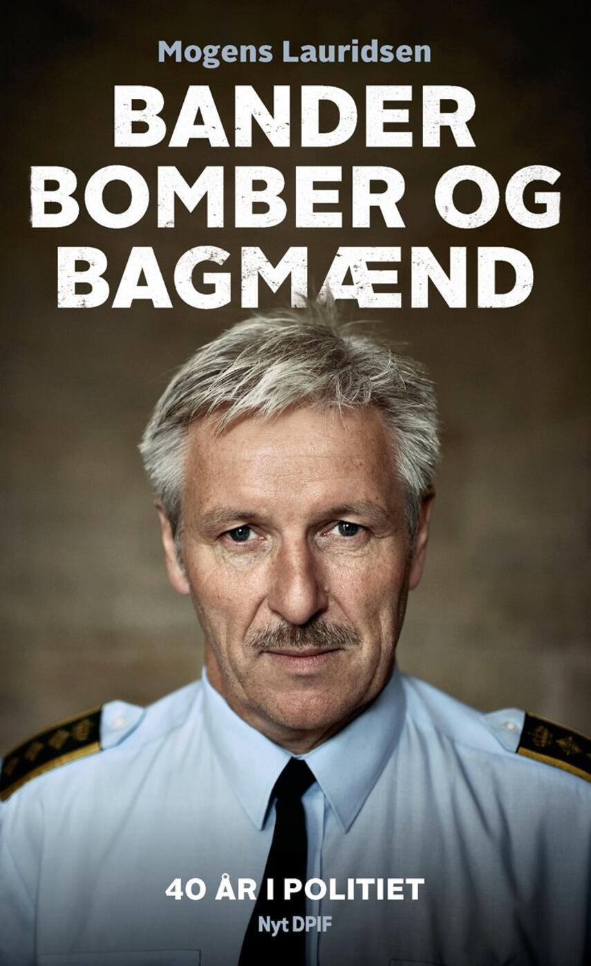 Mogens Lauridsen (f. 1955-04-14), Preben Lund: Bander, bomber og bagmænd : 40 år i politiet