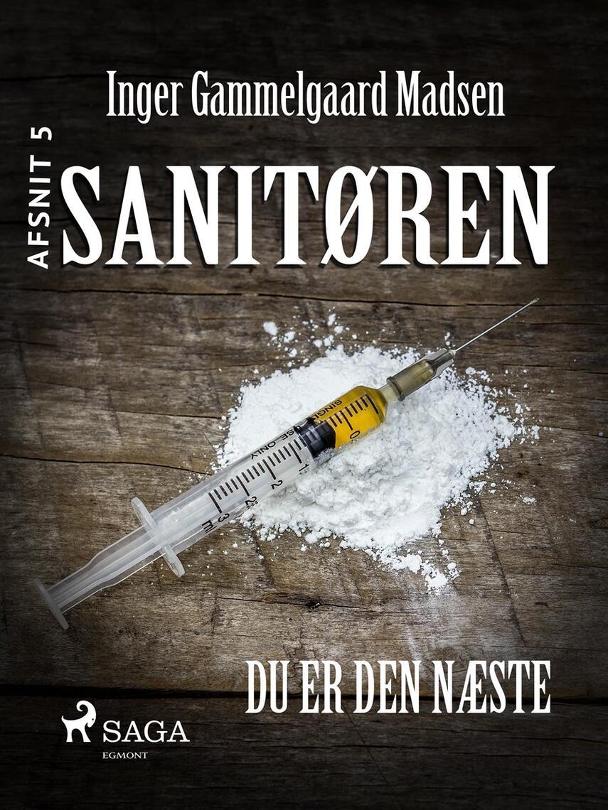 Inger Gammelgaard Madsen: Sanitøren. Afsnit 5, Du er den næste