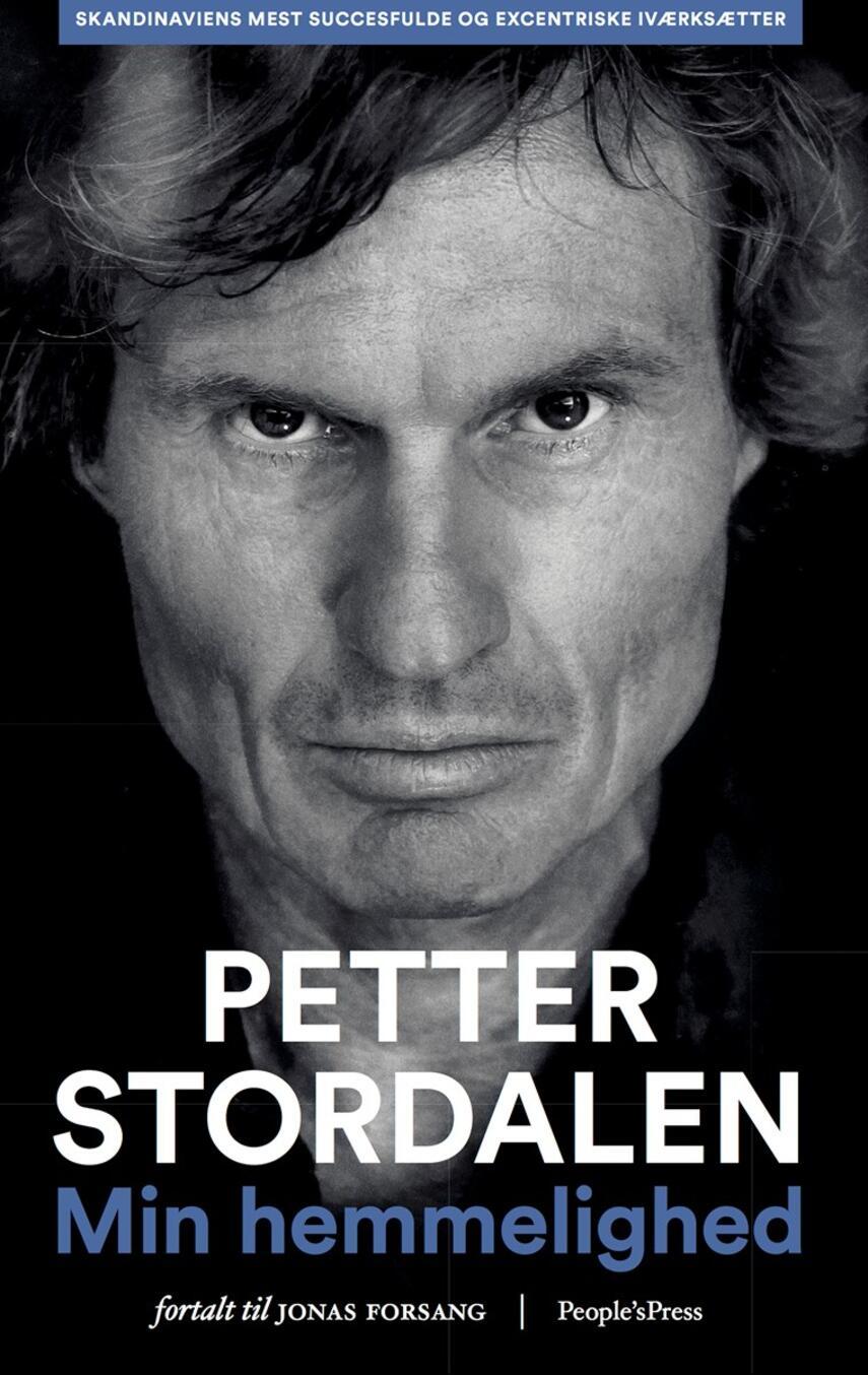 Petter Stordalen: Min hemmelighed