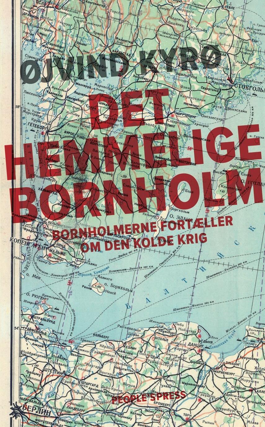 Øjvind Kyrø: Det hemmelige Bornholm : bornholmerne fortæller om den kolde krig