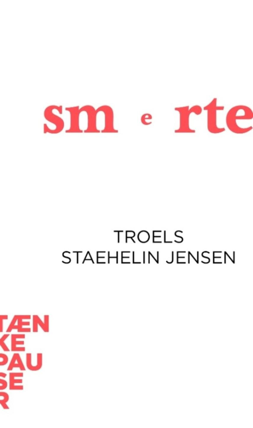 Troels Staehelin Jensen: Smerte