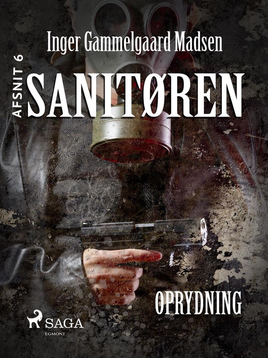Inger Gammelgaard Madsen: Sanitøren. Afsnit 6, Oprydning
