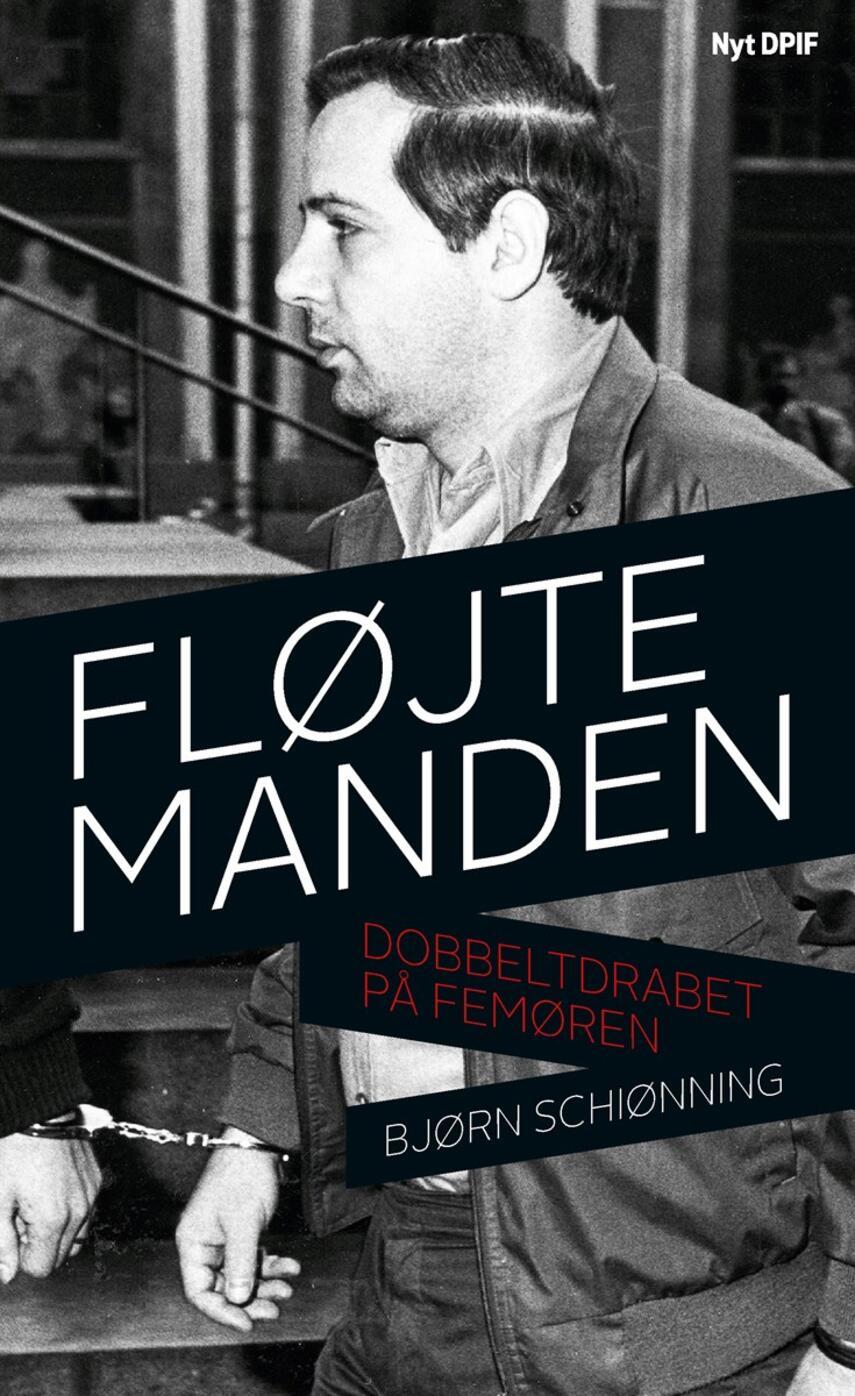 Bjørn Schiønning: Fløjtemanden : dobbeltdrabet på Femøren