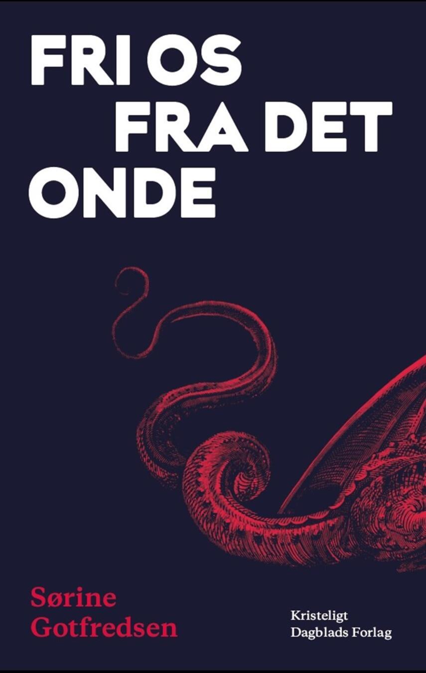 Sørine Gotfredsen: Fri os fra det onde