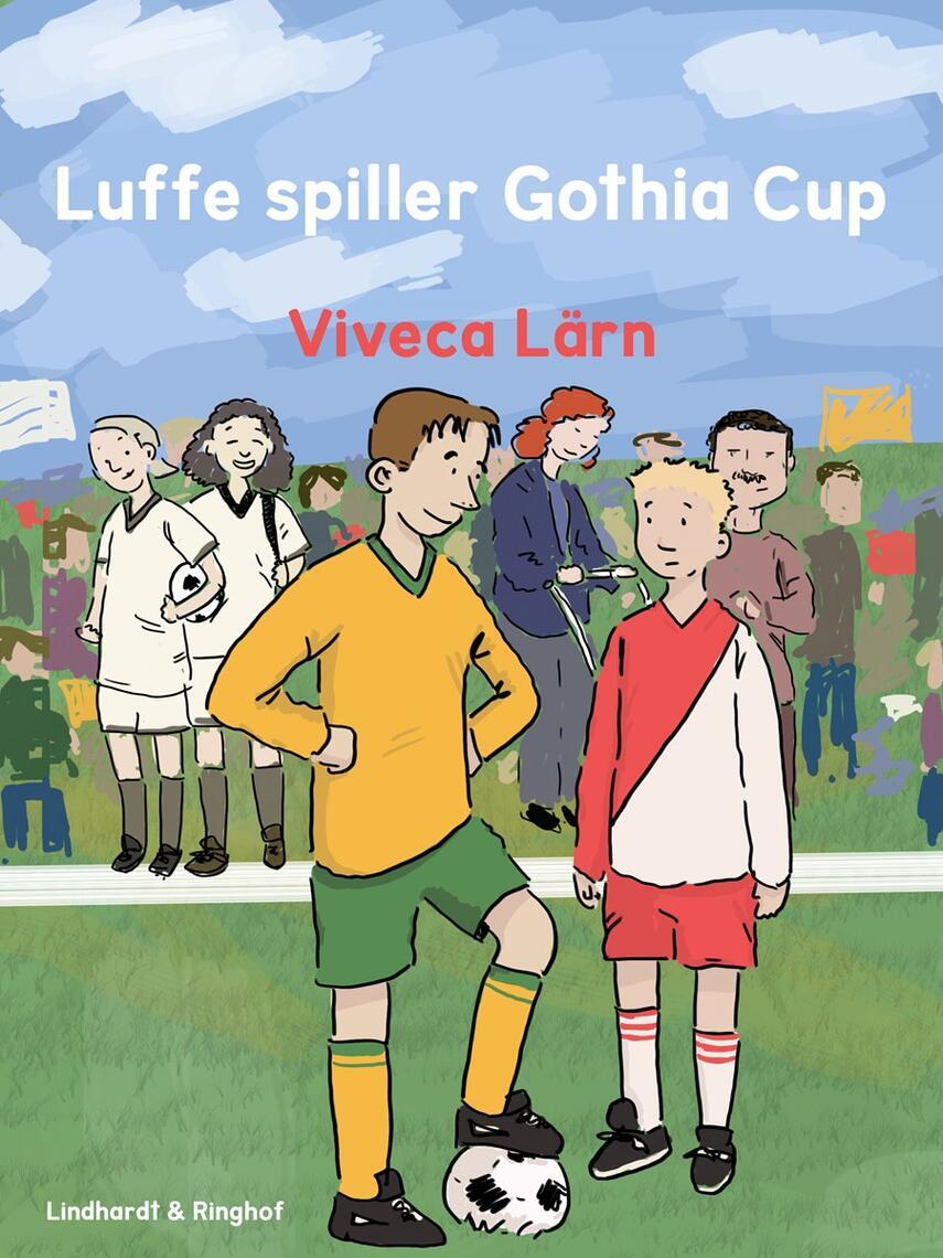 Viveca Lärn: Luffe spiller Gothia Cup