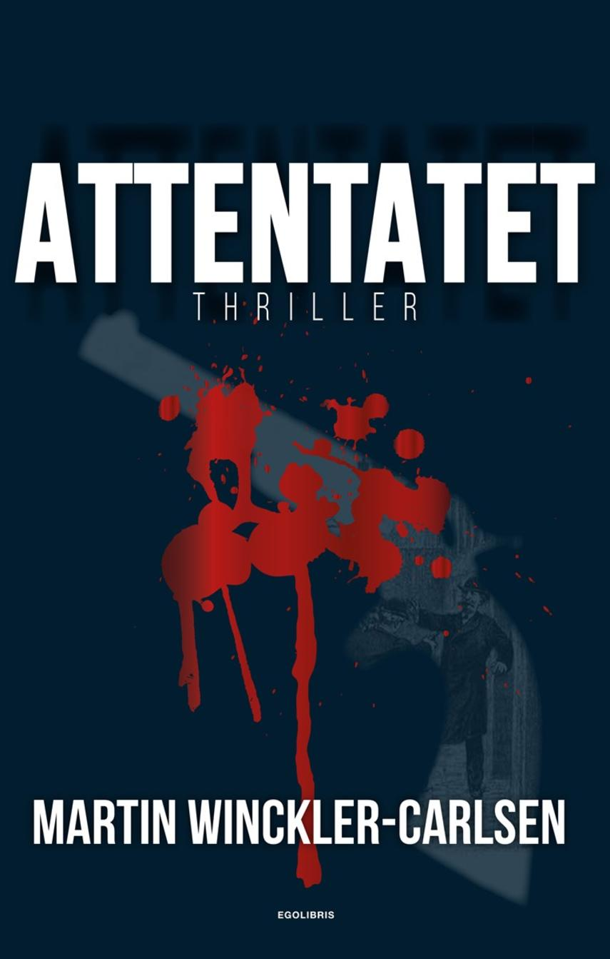 Martin Winckler-Carlsen: Attentatet : thriller