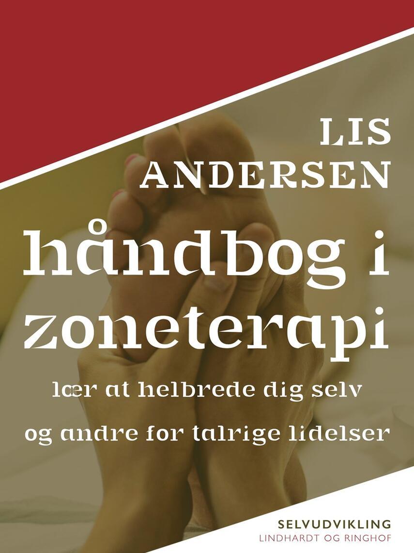 Lis Andersen (f. 1918): Håndbog i zoneterapi : lær at helbrede dig selv og andre for talrige lidelser