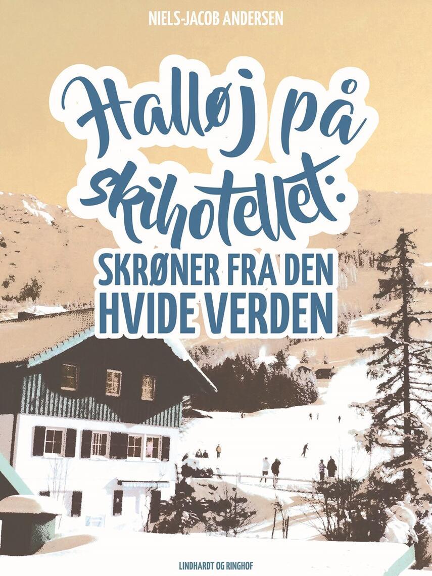 Niels-Jacob Andersen (f. 1950): Halløj på skihotellet : skrøner fra den hvide verden