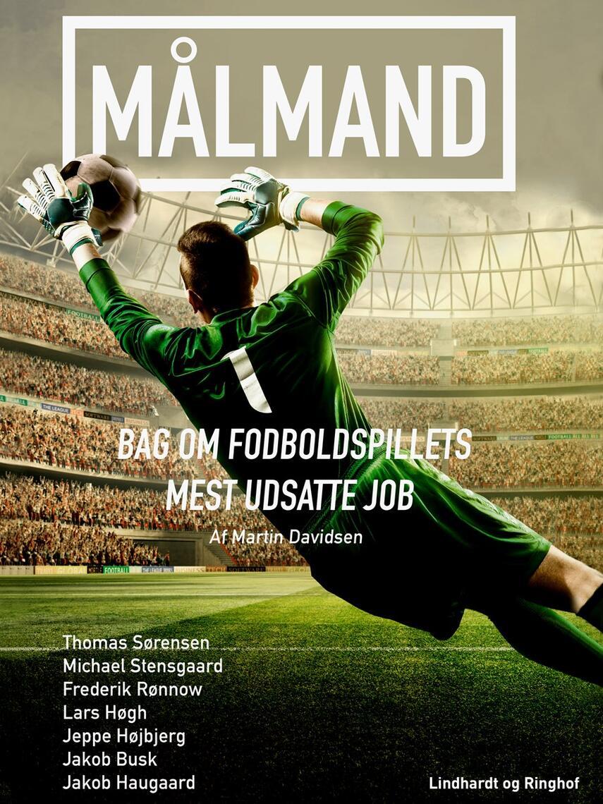 Martin Davidsen: Målmand : bag om fodboldspillets mest udsatte job