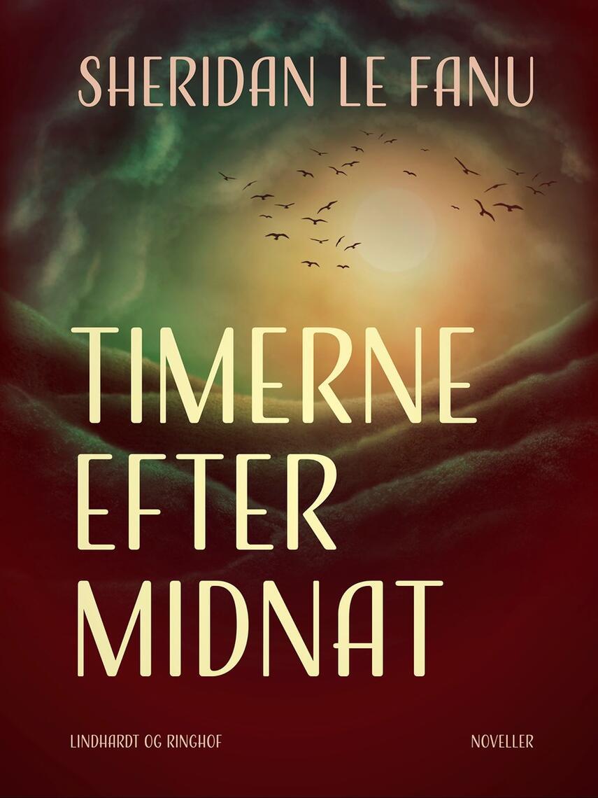Sheridan Le Fanu: Timerne efter midnat : gyserhistorier