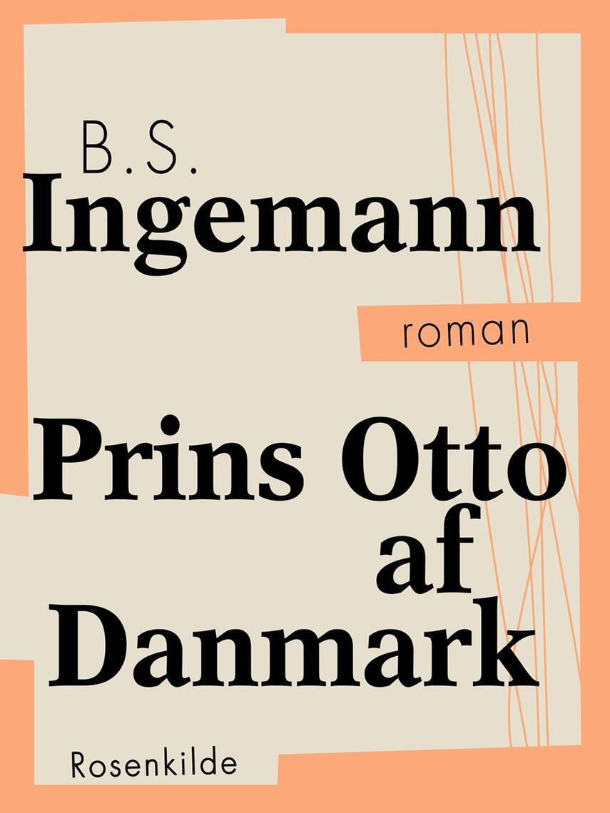 B. S. Ingemann: Prins Otto af Danmark : roman