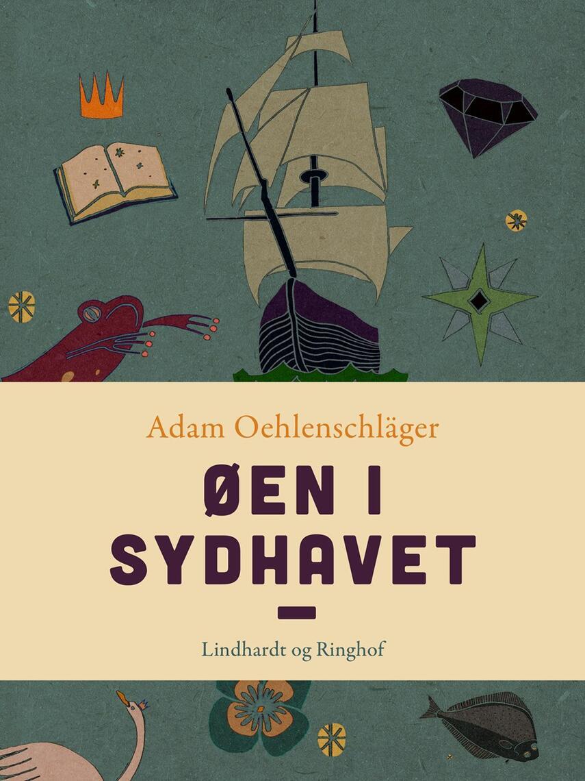 Adam Oehlenschläger: Øen i Sydhavet : roman