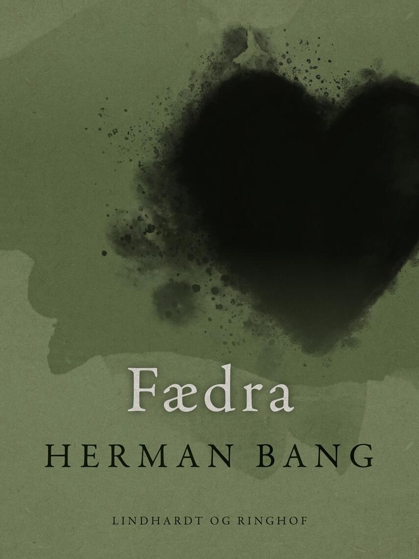 Herman Bang: Fædra : roman