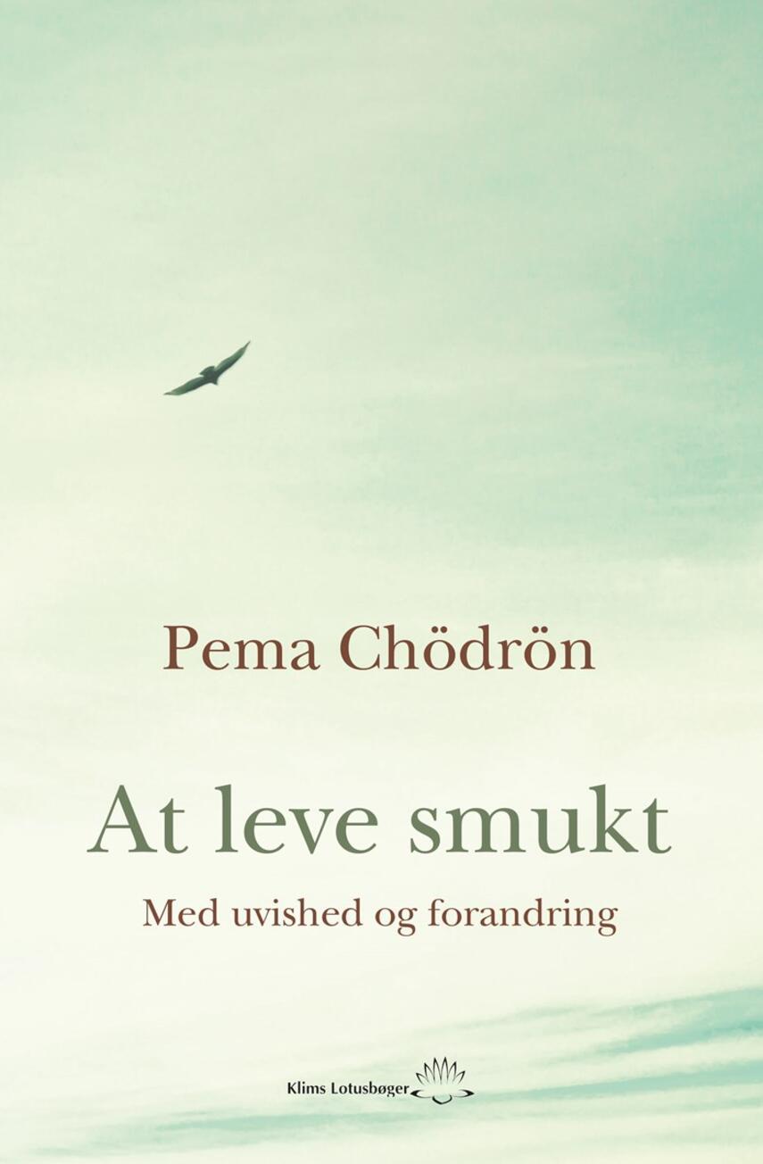 Pema Chödrön: At leve smukt - med uvished og forandring