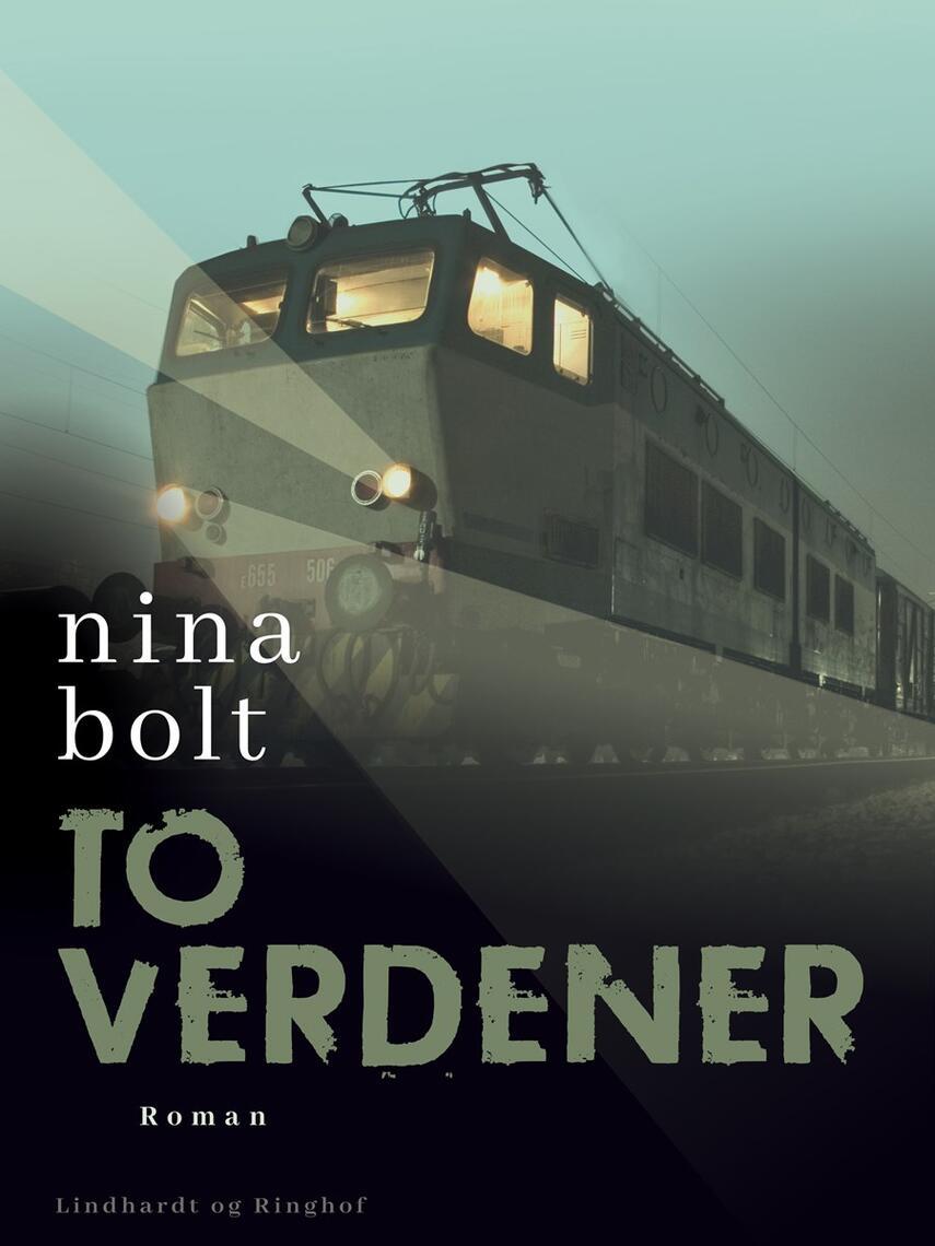 Nina Bolt: To verdener : roman
