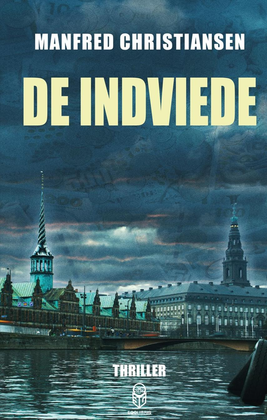 Manfred Christiansen (f. 1963): De indviede : thriller