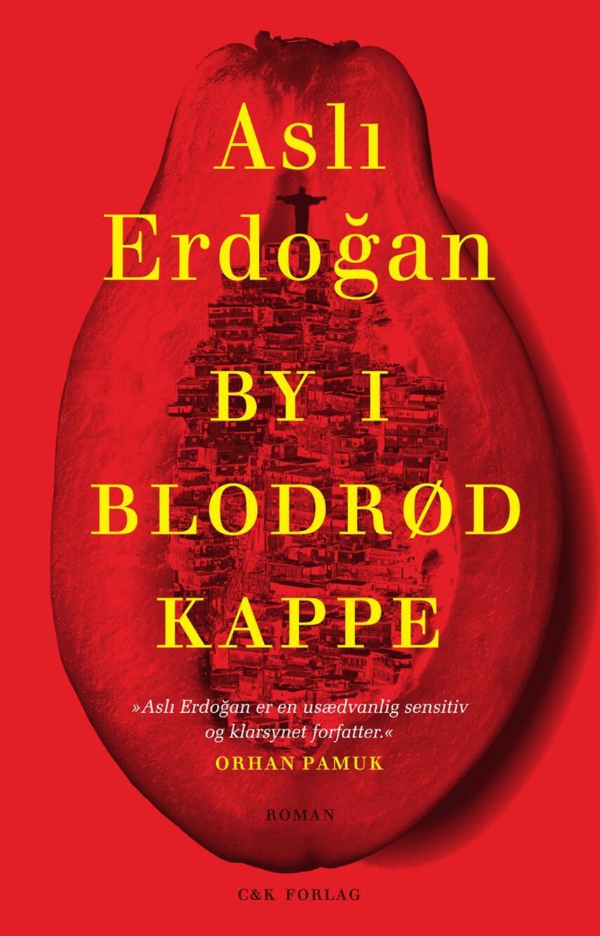 Asli Erdogǎn (f. 1967): By i blodrød kappe : roman