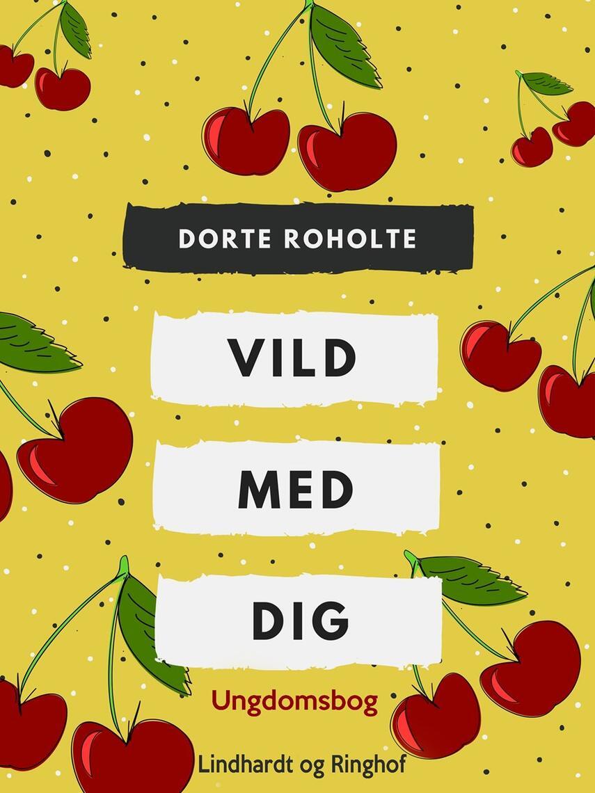 Dorte Roholte: Vild med dig