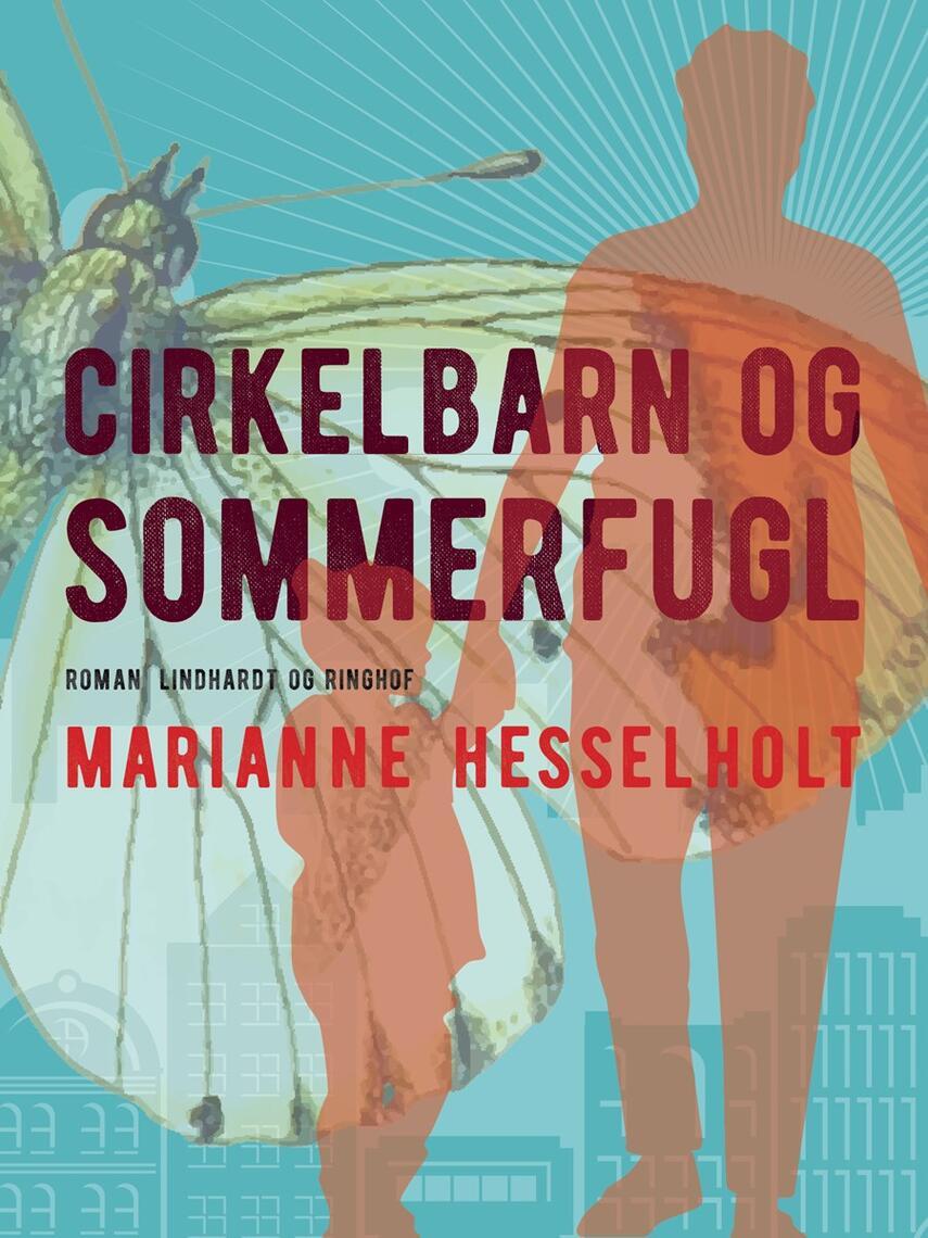 Marianne Hesselholt: Cirkelbarn og sommerfugl