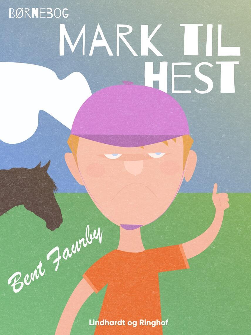 Bent Faurby: Mark til hest