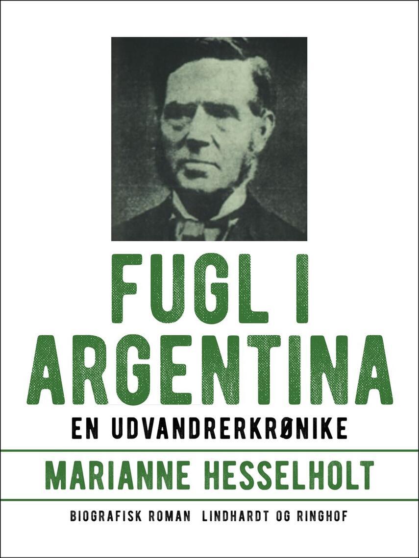 Marianne Hesselholt: Fugl i Argentina : en udvandrerkrønike