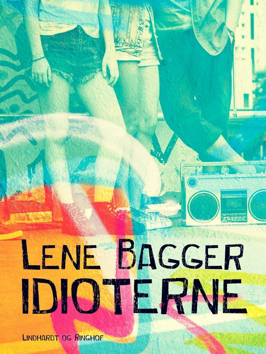 Lene Bagger: Idioterne