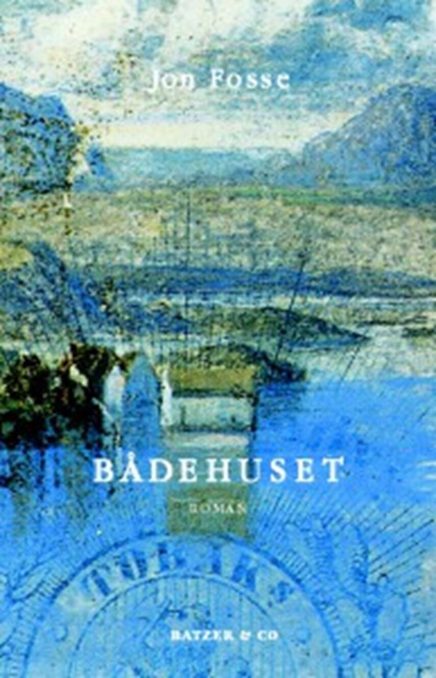 Jon Fosse: Bådehuset : roman